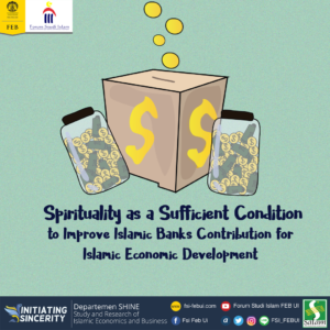 Spirituality as a Sufficient Condition to Improve Islamic Banks Contribution for Islamic Economic Development